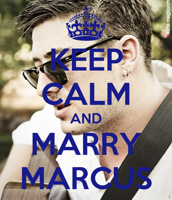 KEEP CALM AND MARRY MARCUS