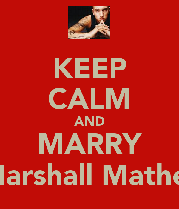 KEEP CALM AND MARRY Marshall Mather