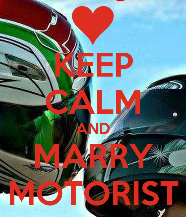 KEEP CALM AND MARRY MOTORIST