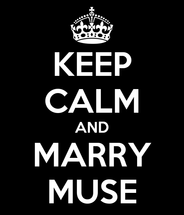 KEEP CALM AND MARRY MUSE