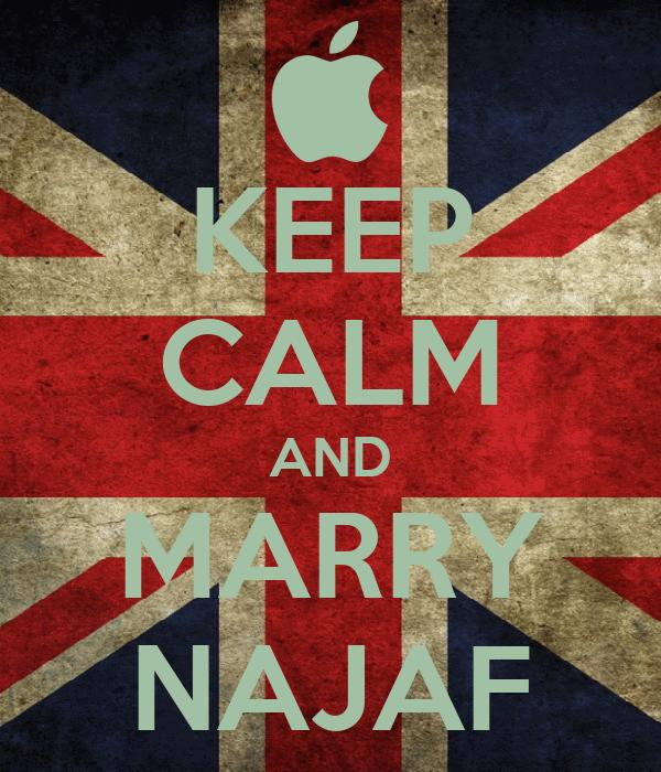 KEEP CALM AND MARRY NAJAF