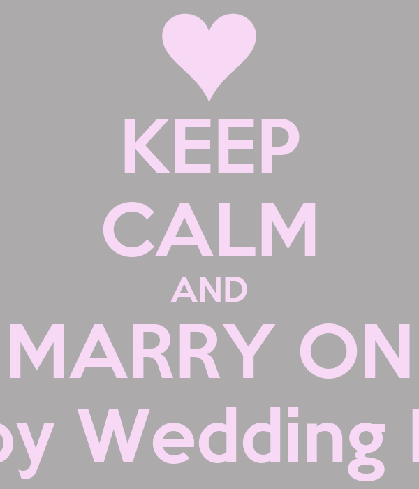 Keep calm and marry on happy wedding day poster kb keep calm o keep calm and marry on happy wedding day junglespirit Gallery