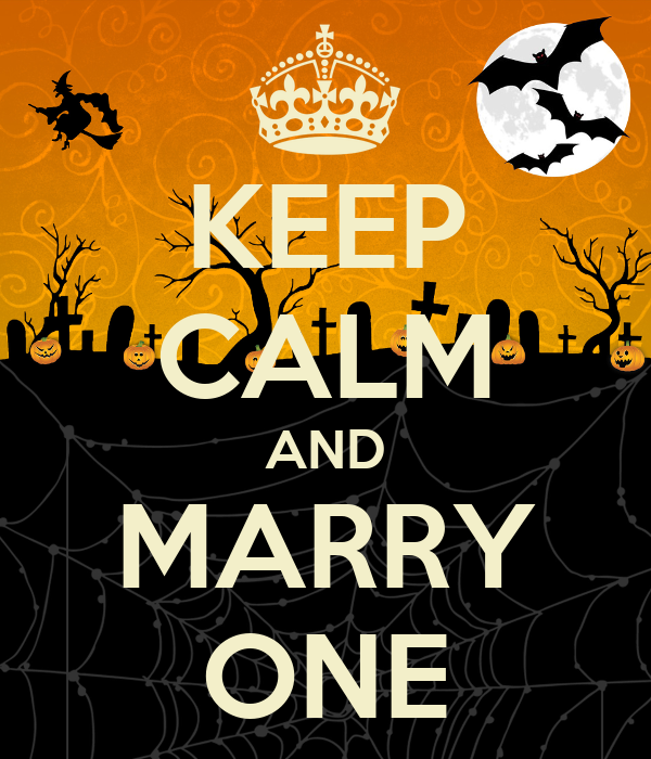 KEEP CALM AND MARRY ONE