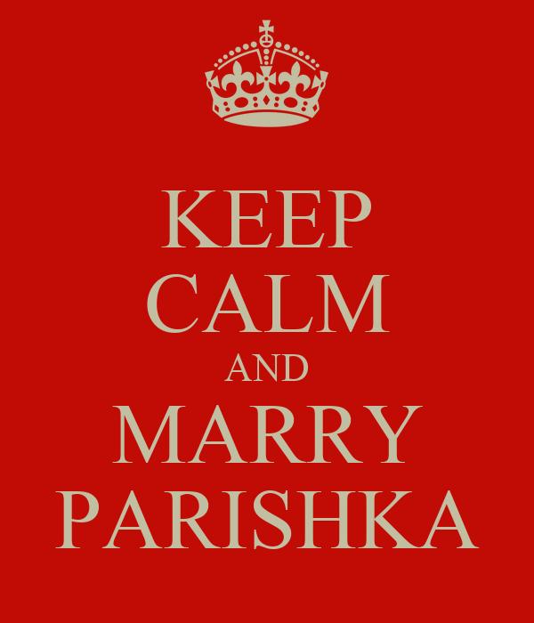 KEEP CALM AND MARRY PARISHKA