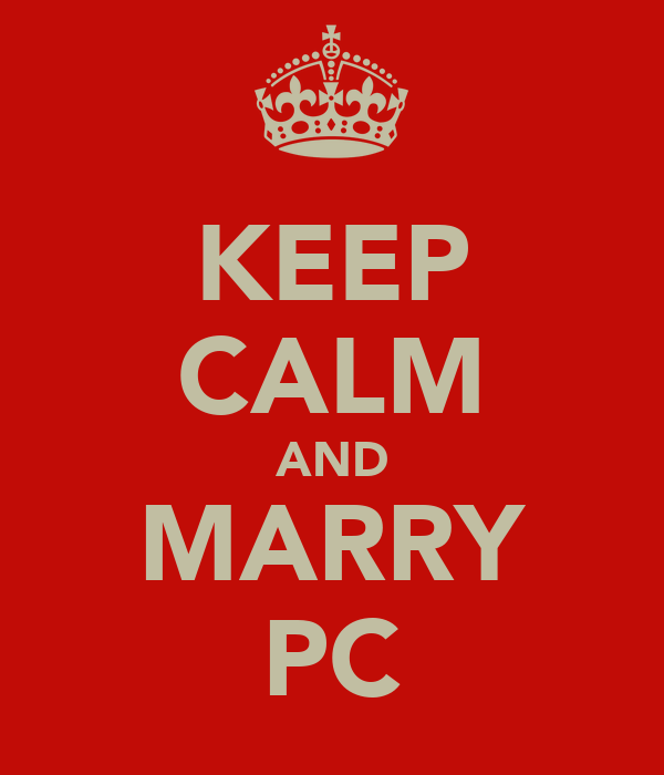 KEEP CALM AND MARRY PC