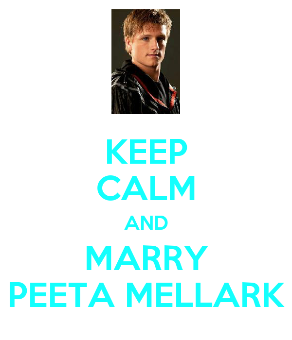 KEEP CALM AND MARRY PEETA MELLARK