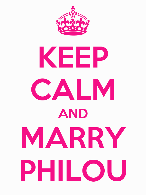 KEEP CALM AND MARRY PHILOU