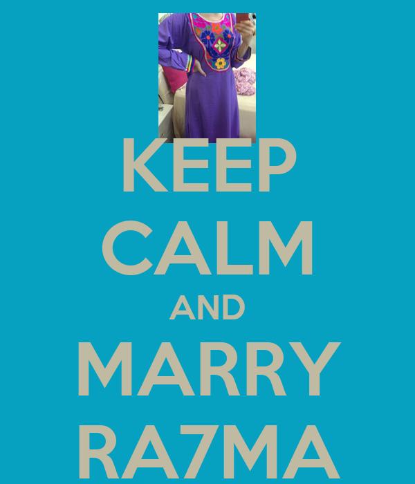 KEEP CALM AND MARRY RA7MA