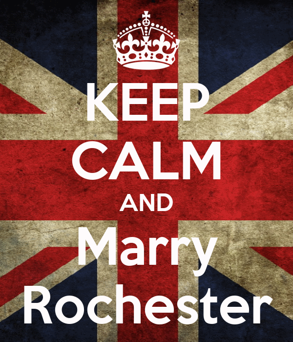 KEEP CALM AND Marry Rochester