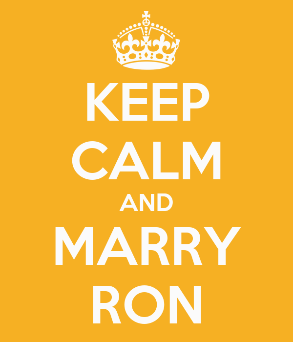 KEEP CALM AND MARRY RON