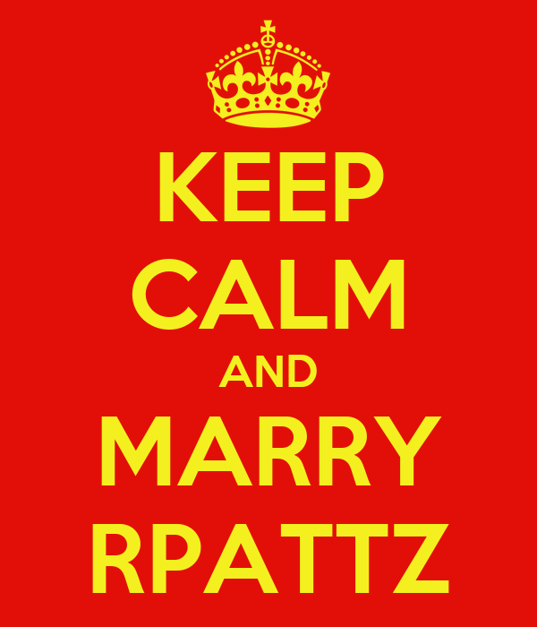 KEEP CALM AND MARRY RPATTZ