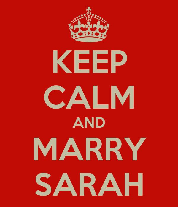 KEEP CALM AND MARRY SARAH