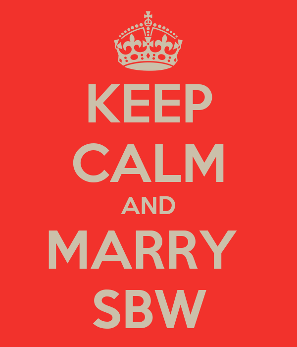 KEEP CALM AND MARRY  SBW