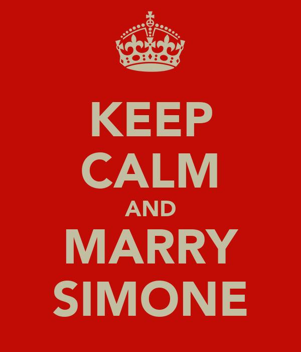 KEEP CALM AND MARRY SIMONE