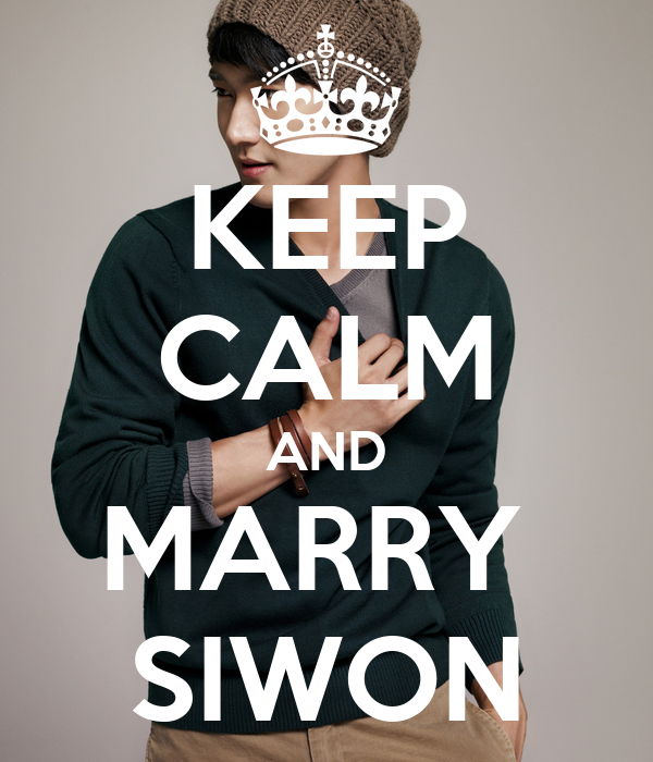 KEEP CALM AND MARRY  SIWON