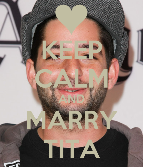 KEEP CALM AND MARRY TITA
