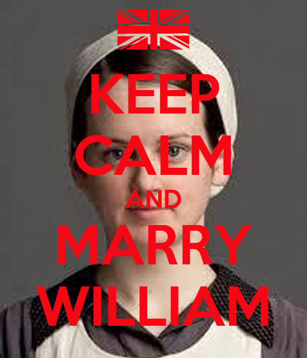 KEEP CALM AND MARRY WILLIAM