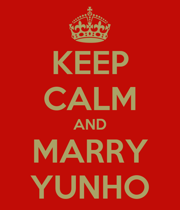 KEEP CALM AND MARRY YUNHO