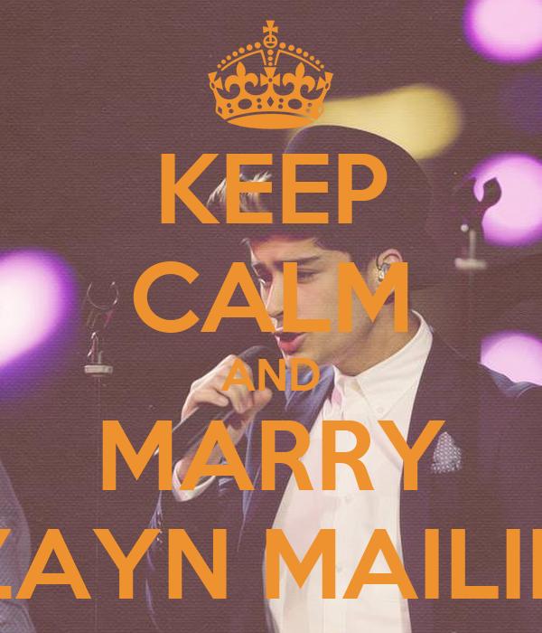 KEEP CALM AND MARRY ZAYN MAILIK