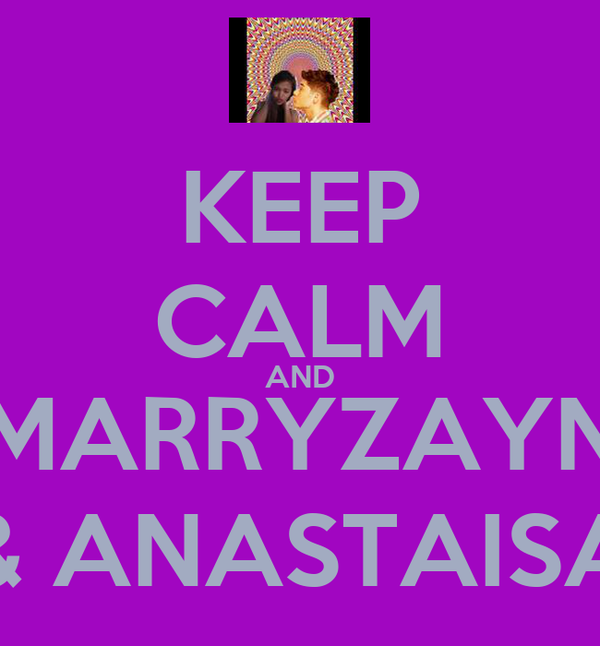 KEEP CALM AND MARRYZAYN & ANASTAISA