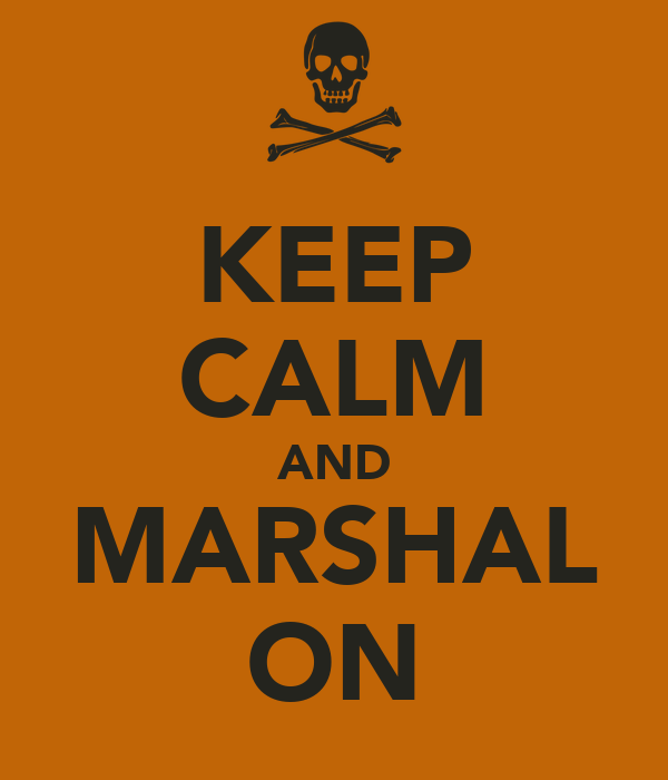 KEEP CALM AND MARSHAL ON