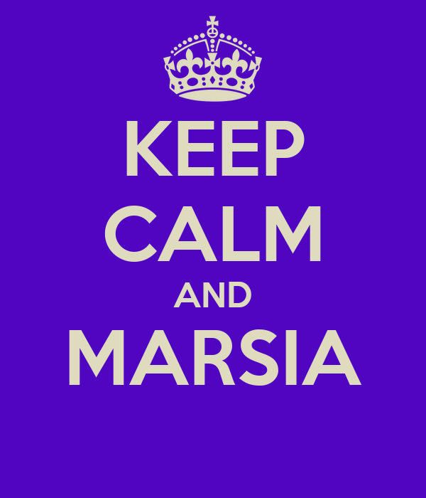 KEEP CALM AND MARSIA