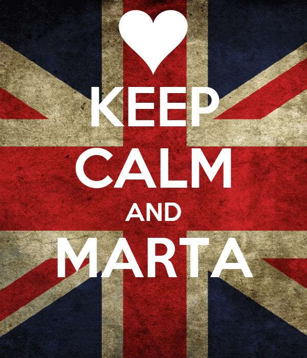 KEEP CALM AND MARTA