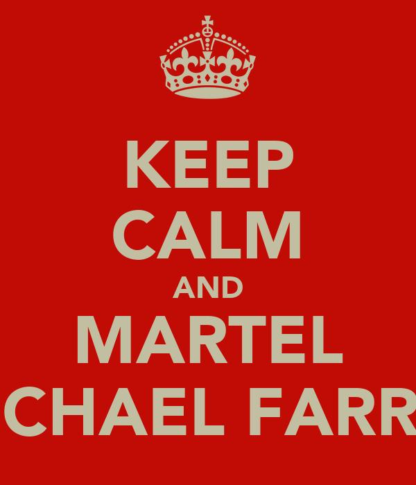 KEEP CALM AND MARTEL MICHAEL FARREL