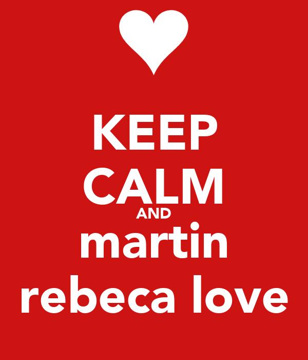 KEEP CALM AND martin rebeca love