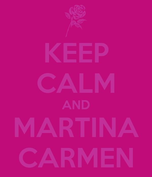 KEEP CALM AND MARTINA CARMEN