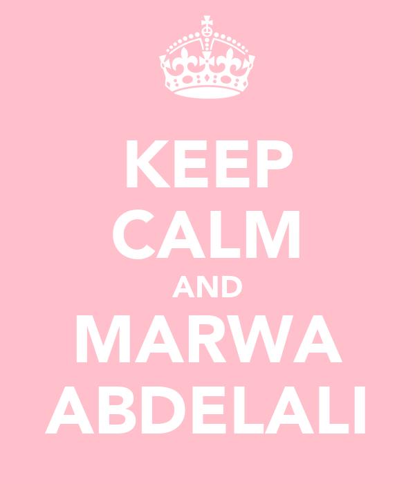 KEEP CALM AND MARWA ABDELALI