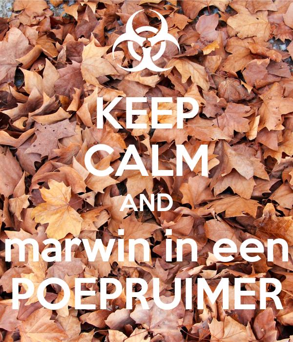KEEP CALM AND marwin in een POEPRUIMER