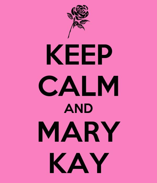KEEP CALM AND MARY KAY