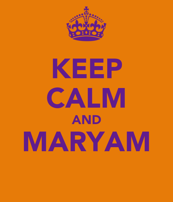 KEEP CALM AND MARYAM