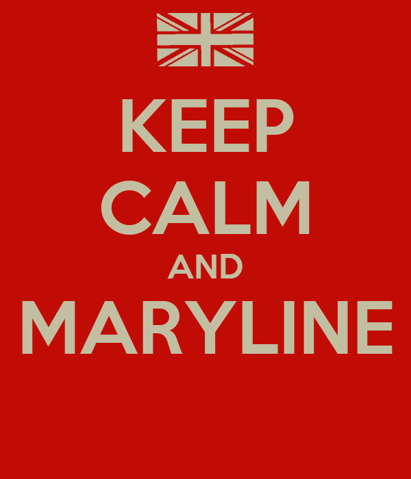 KEEP CALM AND MARYLINE