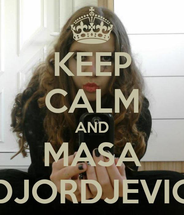 KEEP CALM AND MASA DJORDJEVIC