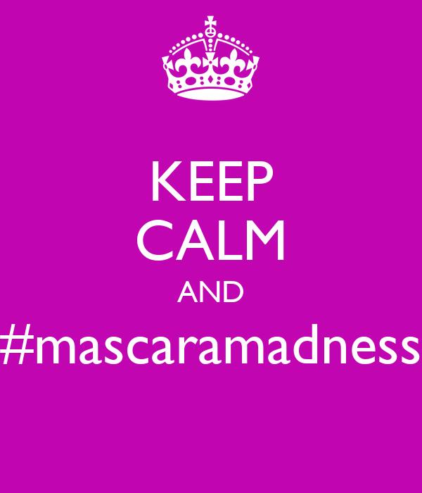 KEEP CALM AND #mascaramadness