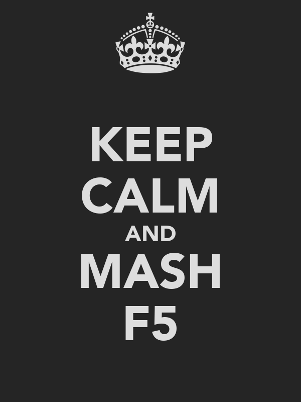 KEEP CALM AND MASH F5