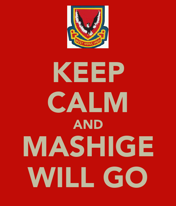 KEEP CALM AND MASHIGE WILL GO