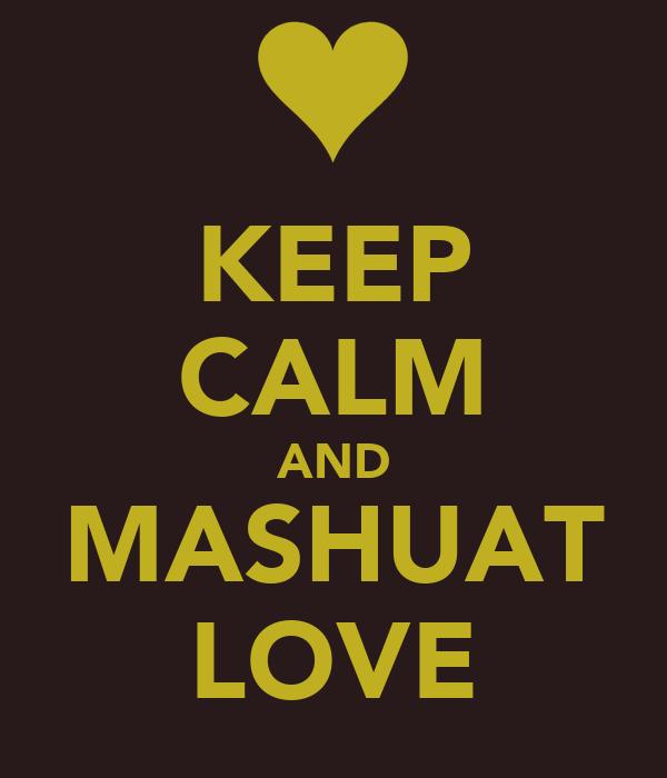 KEEP CALM AND MASHUAT LOVE