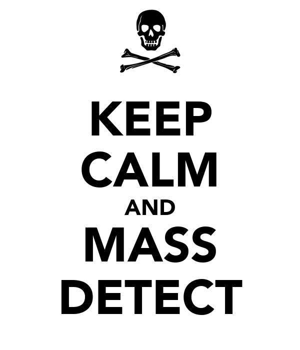 KEEP CALM AND MASS DETECT