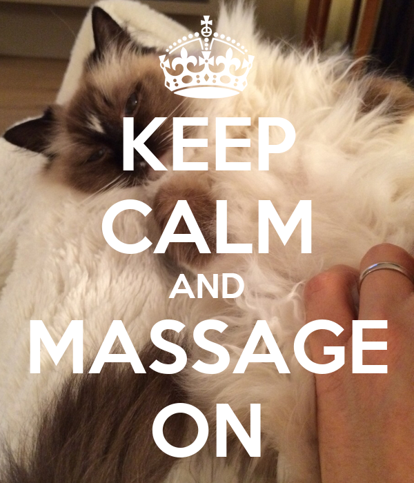 KEEP CALM AND MASSAGE ON