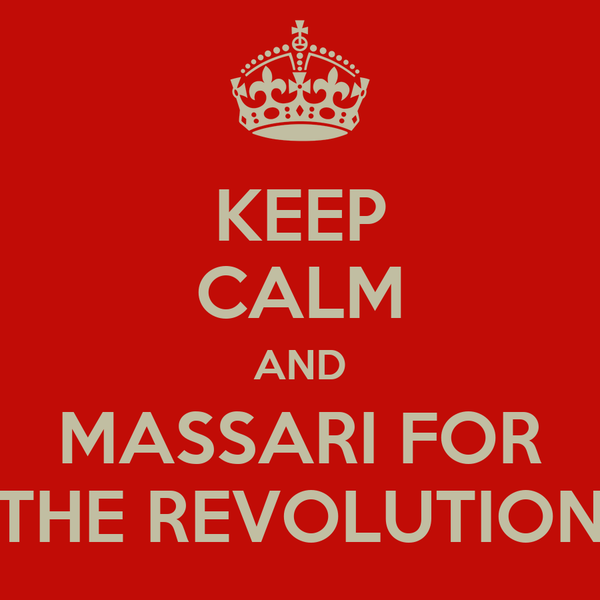 KEEP CALM AND MASSARI FOR THE REVOLUTION