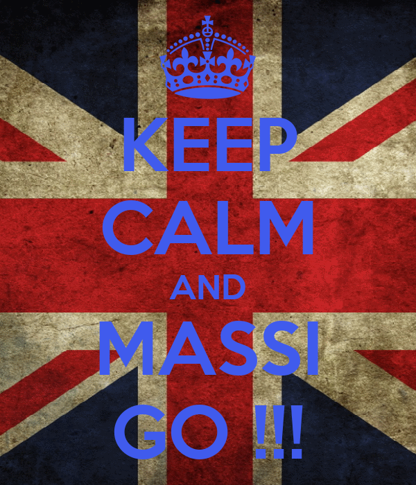 KEEP CALM AND MASSI GO !!!