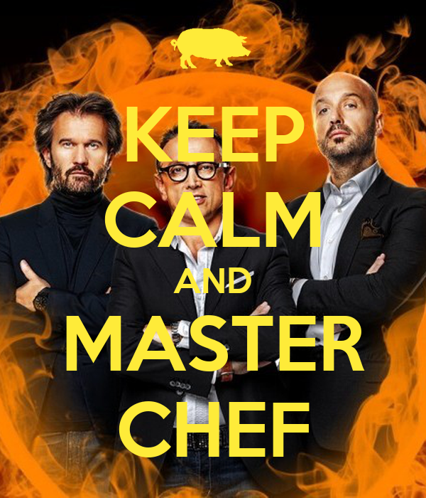 KEEP CALM AND MASTER CHEF