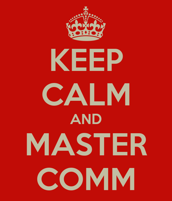 KEEP CALM AND MASTER COMM