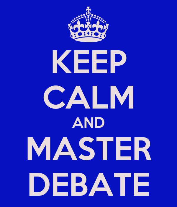 KEEP CALM AND MASTER DEBATE