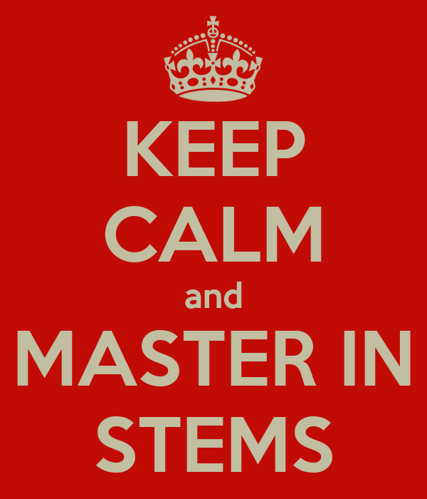 KEEP CALM and MASTER IN STEMS