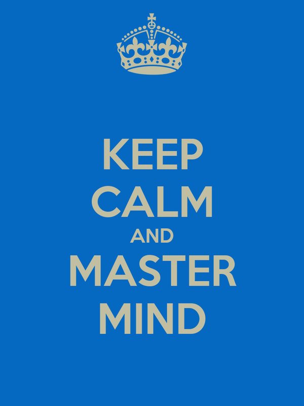 KEEP CALM AND MASTER MIND