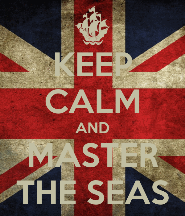 KEEP CALM AND MASTER THE SEAS